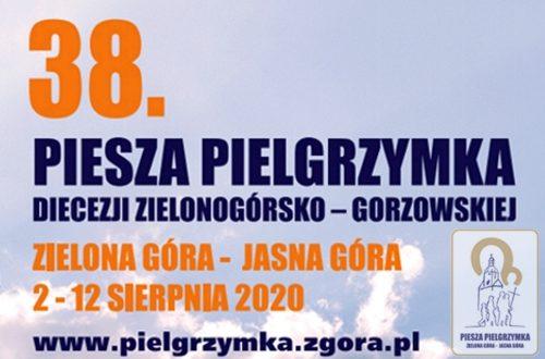 38. Piesza Pielgrzymka Zielonogórska na Jasną Górę